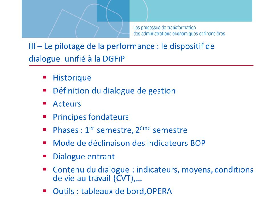 III – Le pilotage de la performance : le dispositif de