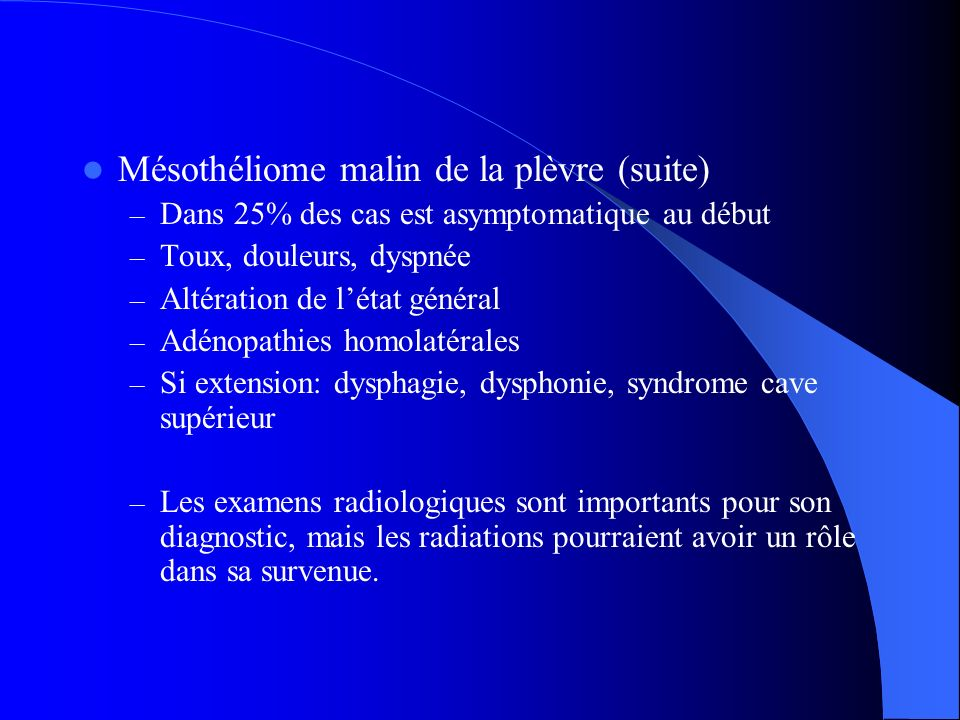 Mésothéliome malin de la plèvre (suite)