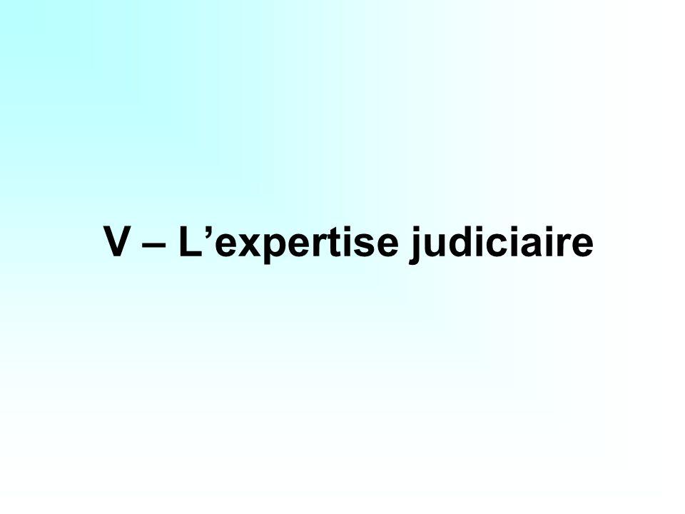 V – L'expertise judiciaire