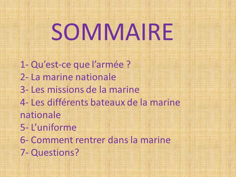 SOMMAIRE 1- Qu'est-ce que l'armée 2- La marine nationale