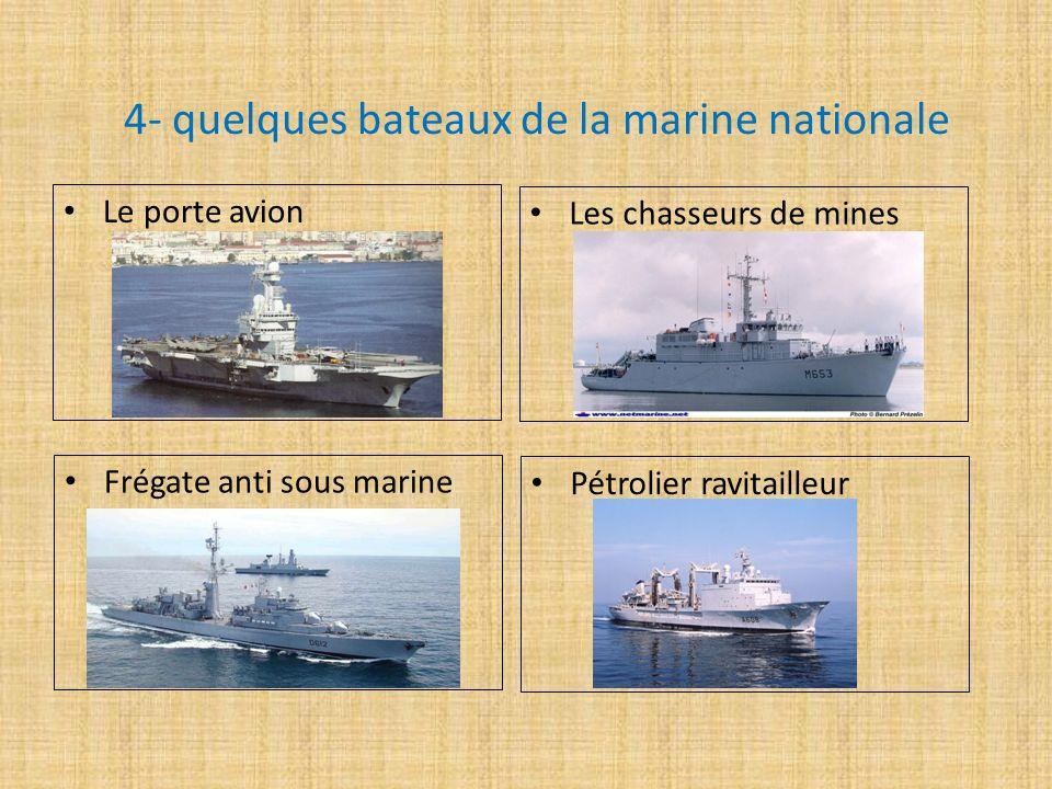 4- quelques bateaux de la marine nationale