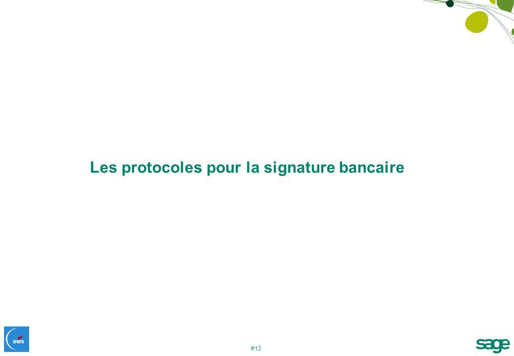 Les protocoles pour la signature bancaire