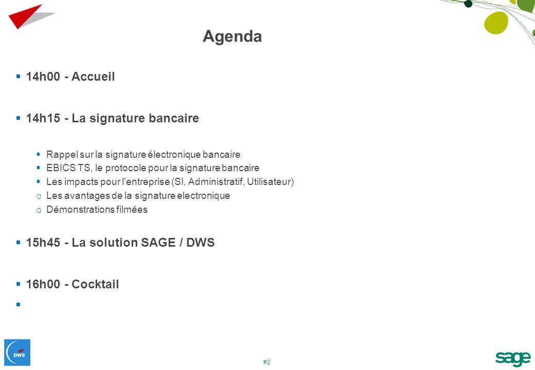 Agenda 14h00 - Accueil 14h15 - La signature bancaire