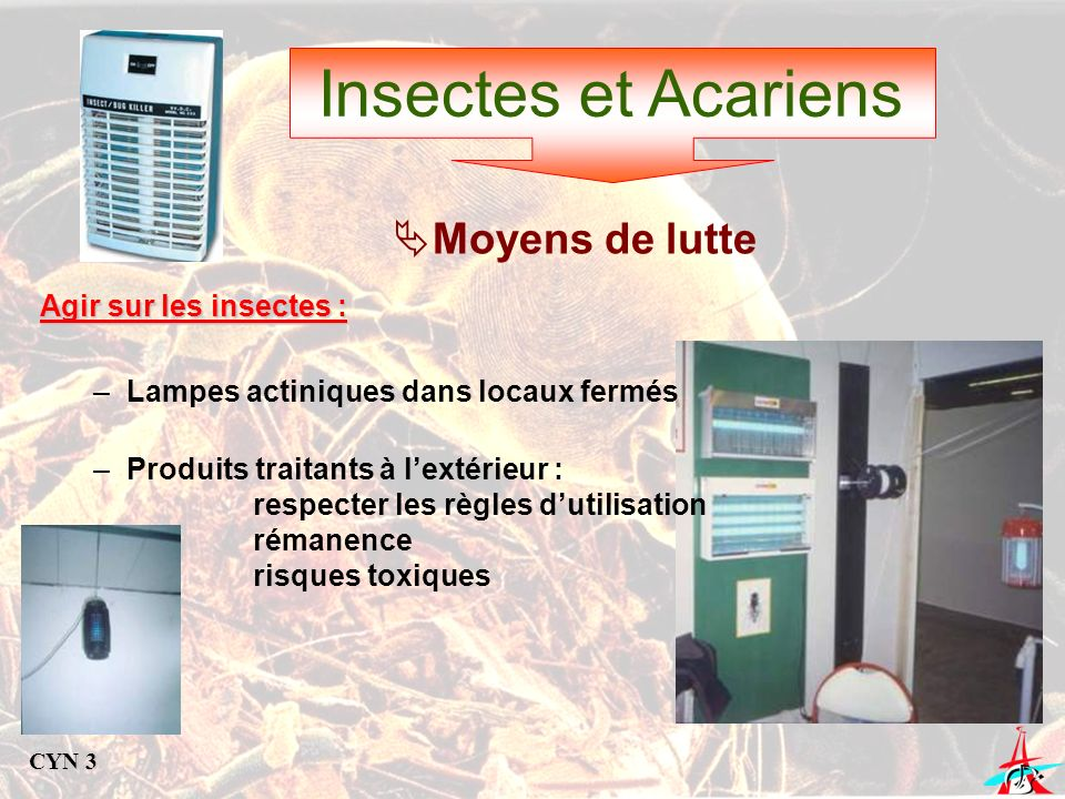 Insectes et Acariens Moyens de lutte Agir sur les insectes :