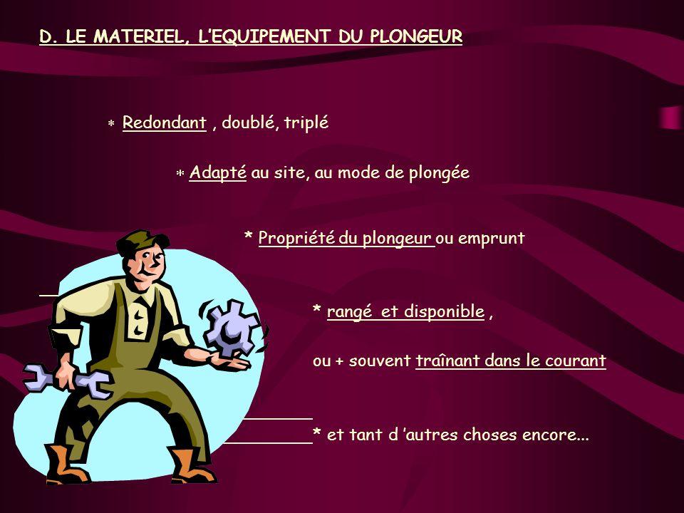 D. LE MATERIEL, L'EQUIPEMENT DU PLONGEUR