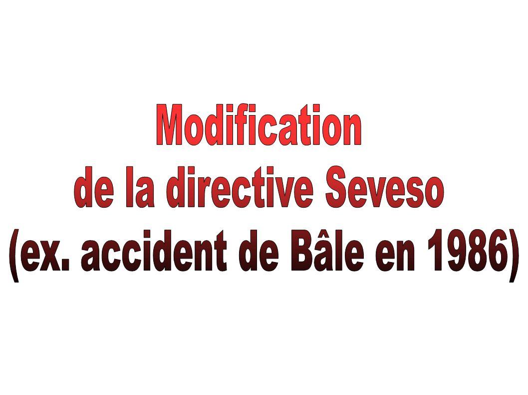 (ex. accident de Bâle en 1986)