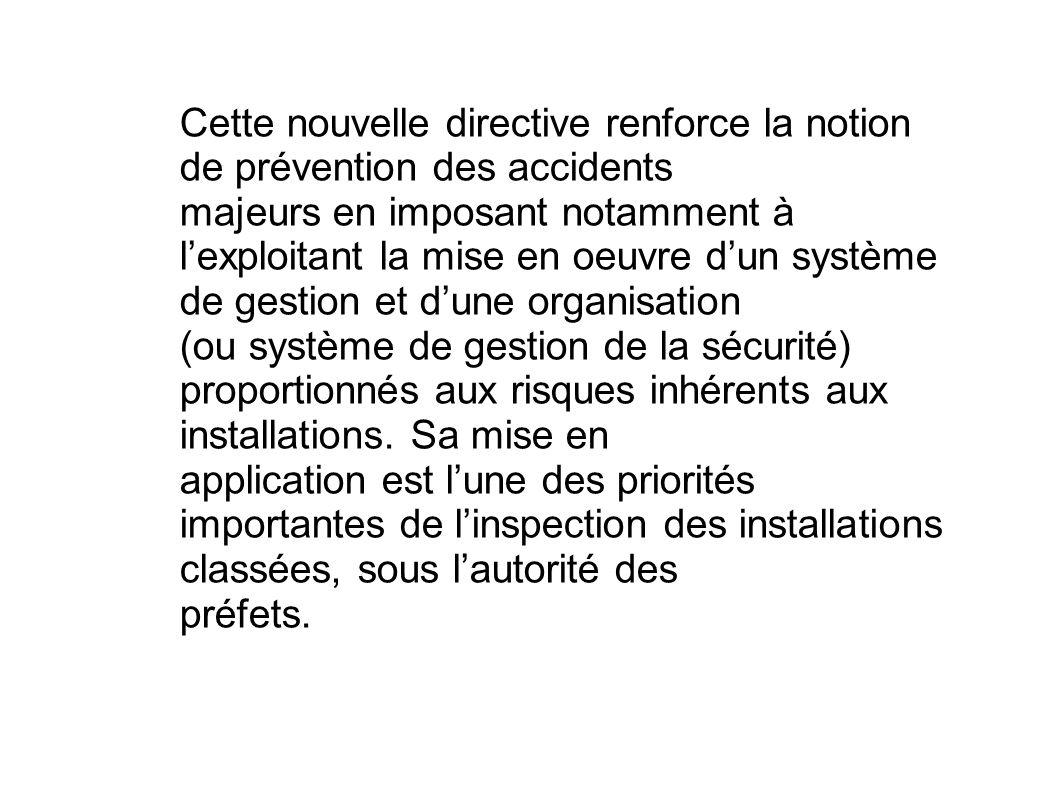 Cette nouvelle directive renforce la notion de prévention des accidents