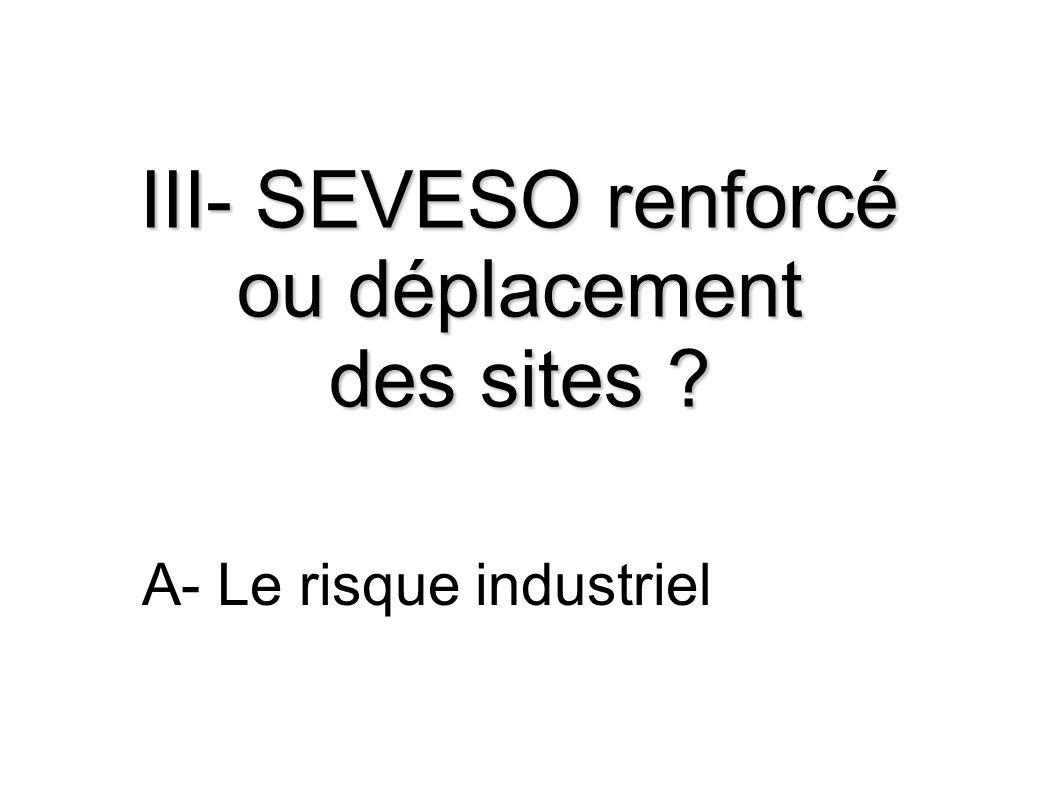 III- SEVESO renforcé ou déplacement des sites