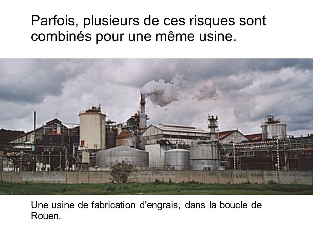 Parfois, plusieurs de ces risques sont combinés pour une même usine.