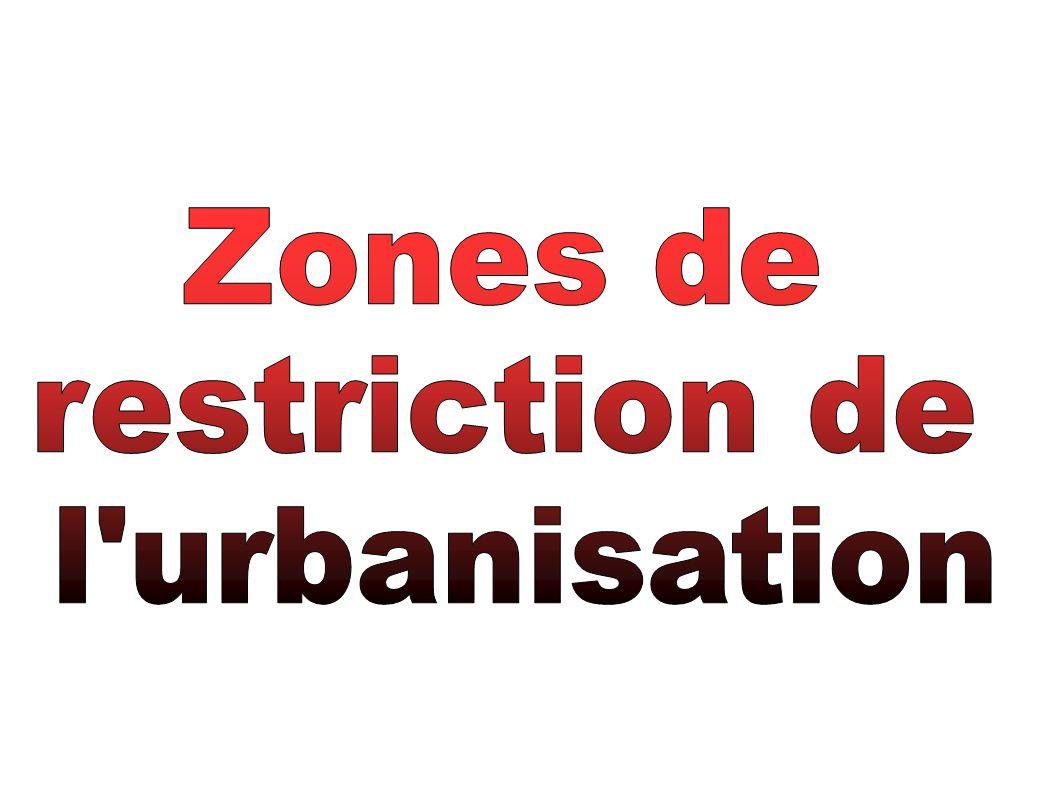 Zones de restriction de l urbanisation
