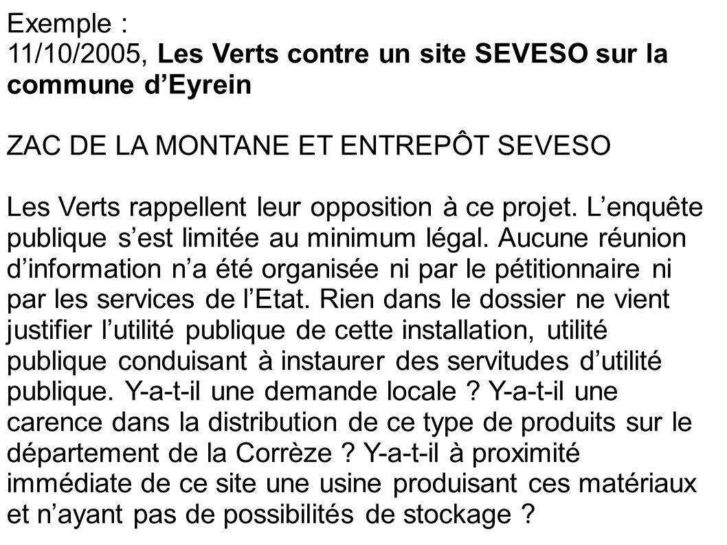 Exemple : 11/10/2005, Les Verts contre un site SEVESO sur la commune d'Eyrein. ZAC DE LA MONTANE ET ENTREPÔT SEVESO.