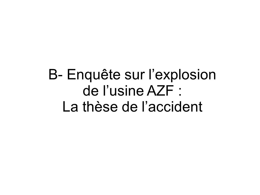 B- Enquête sur l'explosion