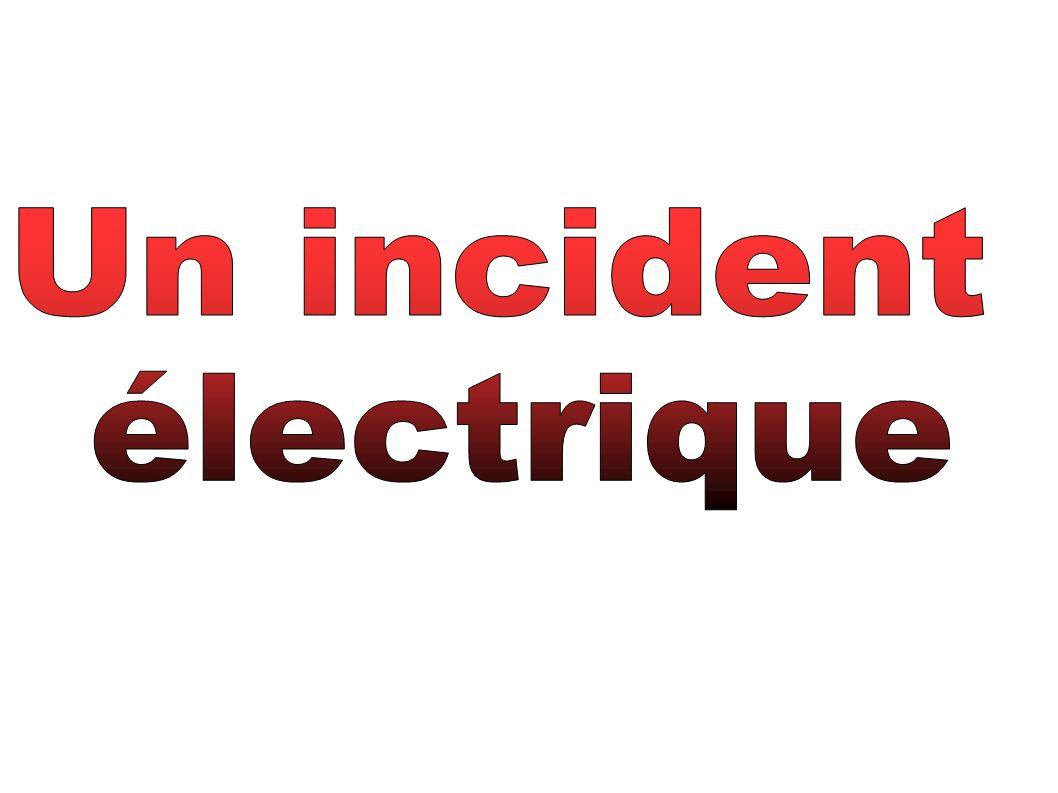 Un incident électrique