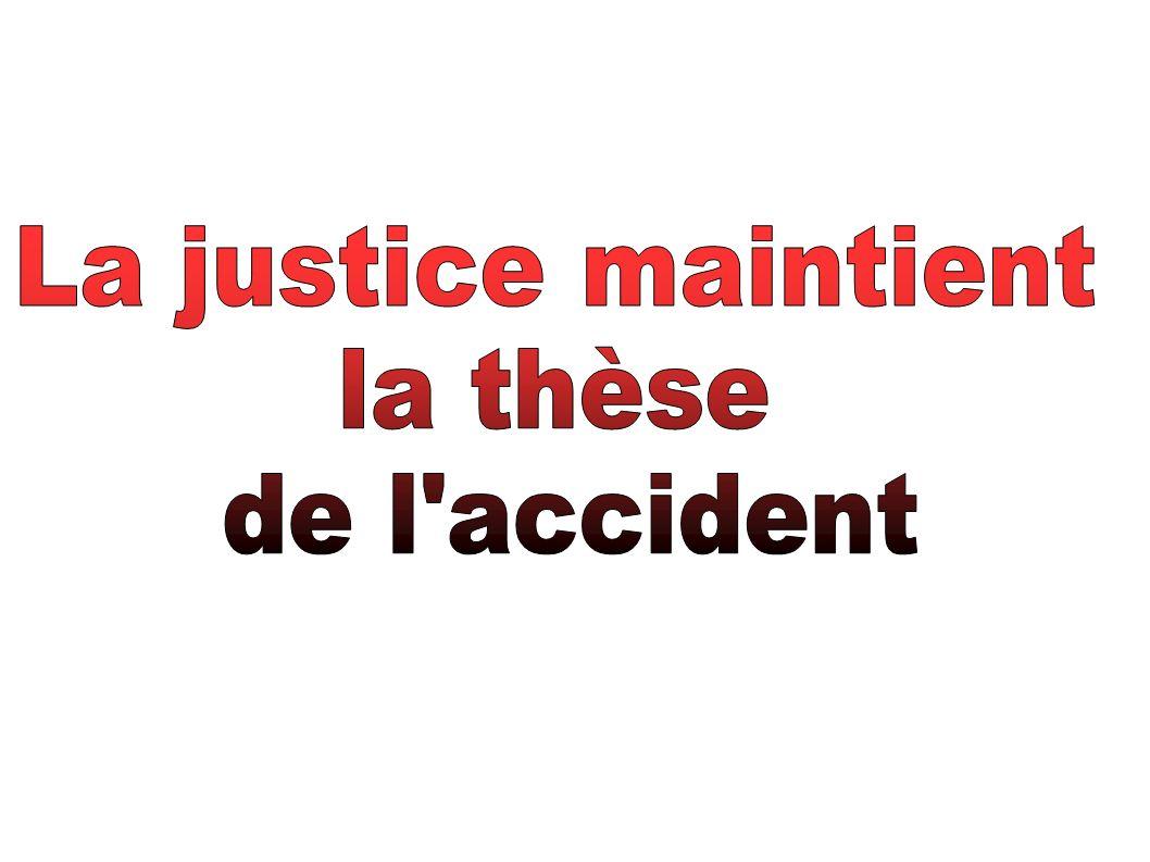 La justice maintient la thèse de l accident