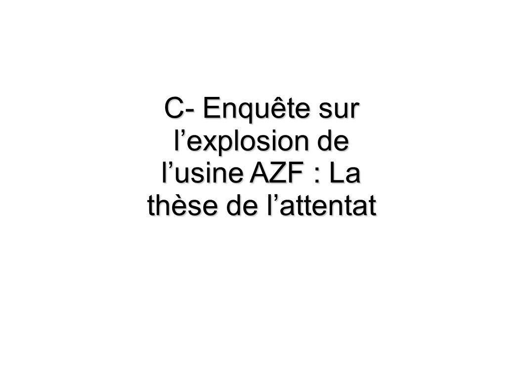 C- Enquête sur l'explosion de l'usine AZF : La thèse de l'attentat