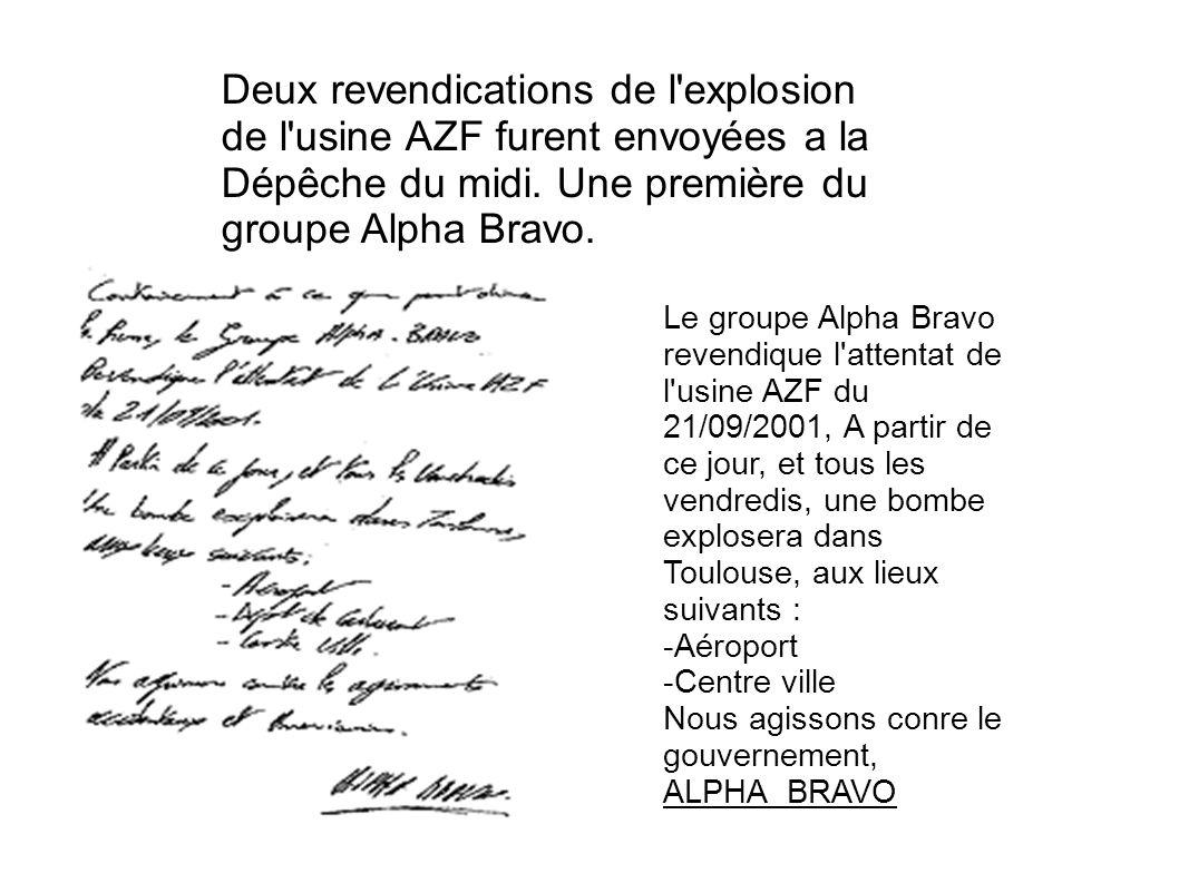 Deux revendications de l explosion de l usine AZF furent envoyées a la Dépêche du midi. Une première du groupe Alpha Bravo.