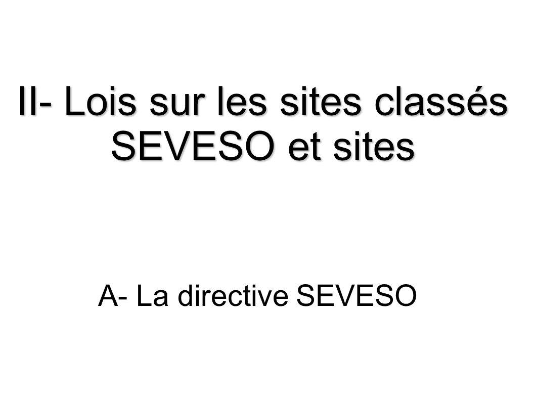 II- Lois sur les sites classés SEVESO et sites