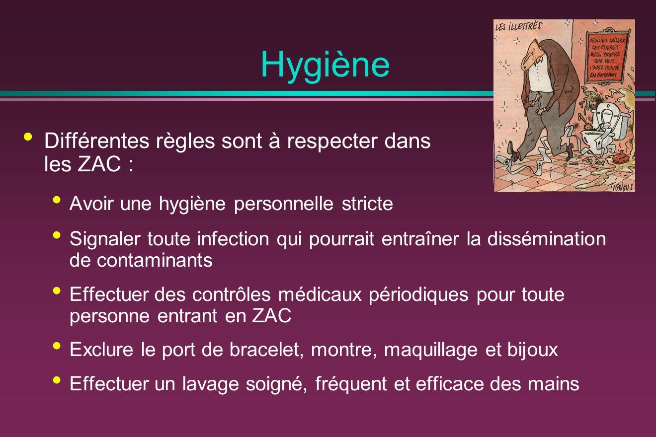 Hygiène Différentes règles sont à respecter dans les ZAC :