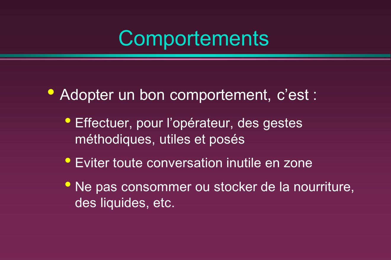 Comportements Adopter un bon comportement, c'est :
