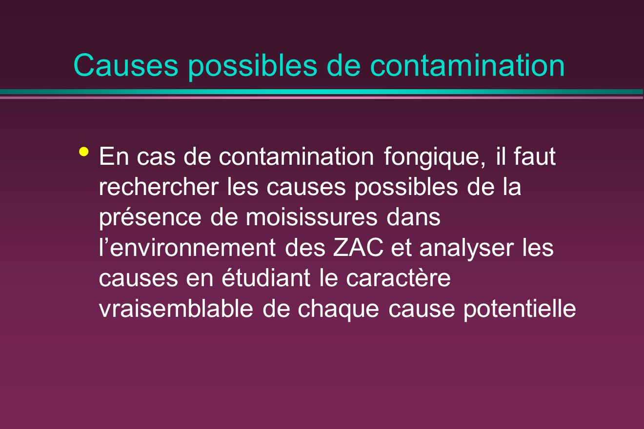 Causes possibles de contamination