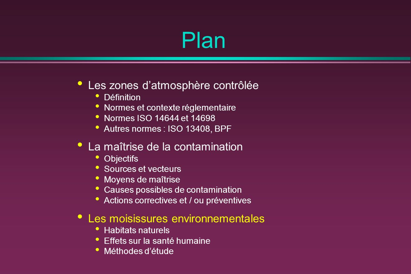 Plan Les zones d'atmosphère contrôlée La maîtrise de la contamination