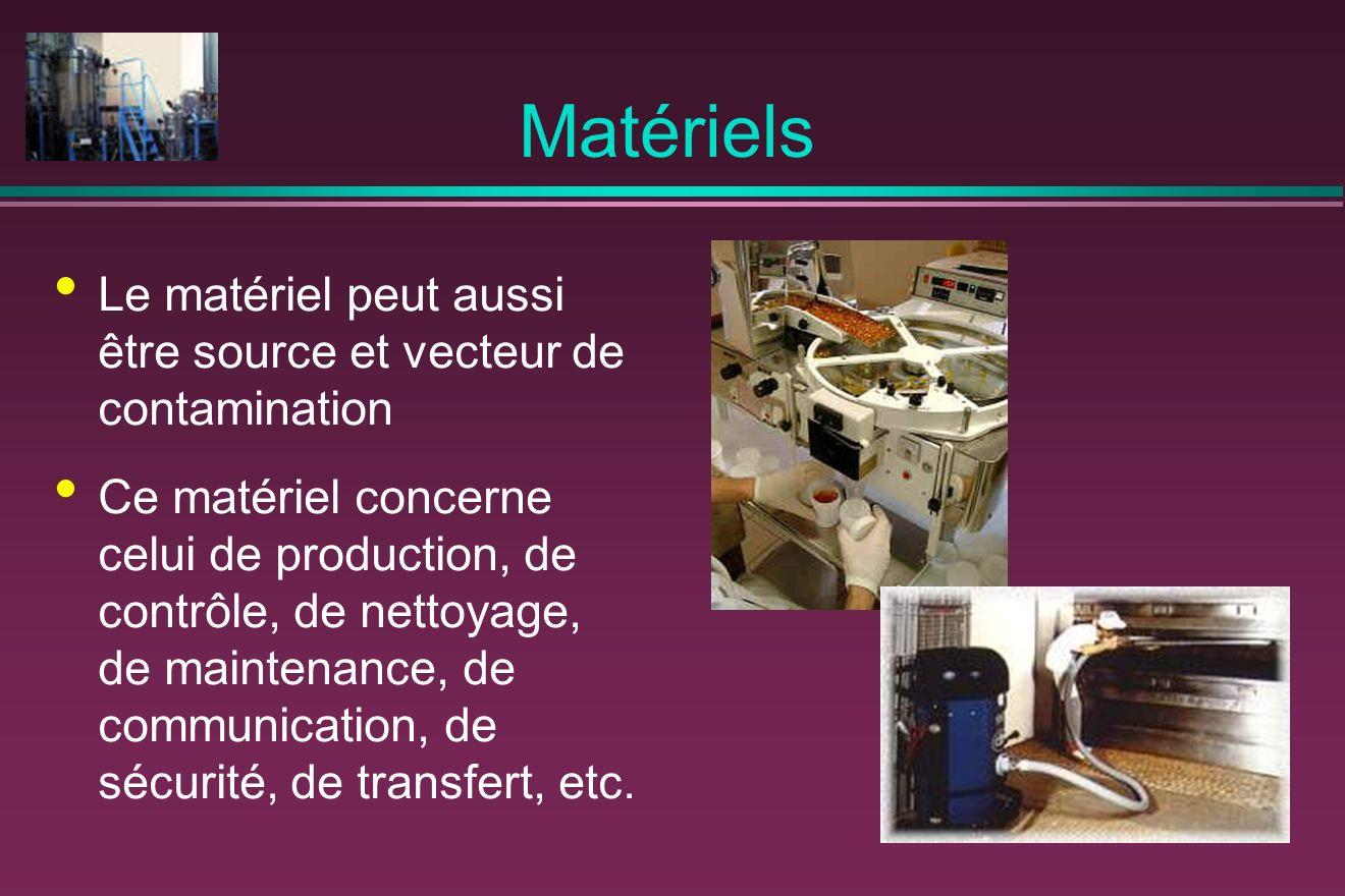 Matériels Le matériel peut aussi être source et vecteur de contamination.