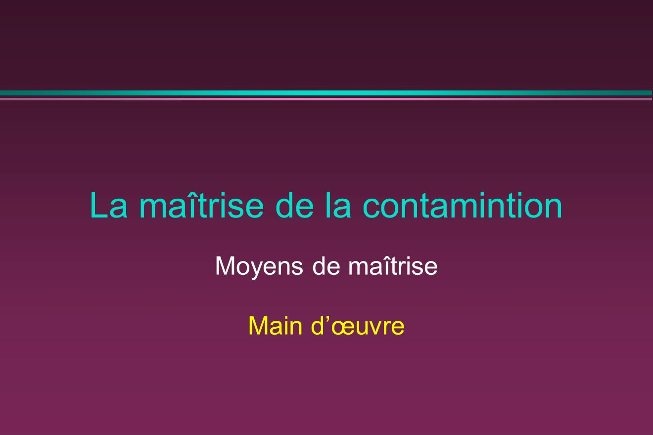 La maîtrise de la contamintion