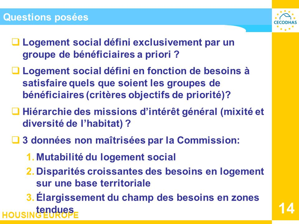 Questions posées Logement social défini exclusivement par un groupe de bénéficiaires a priori
