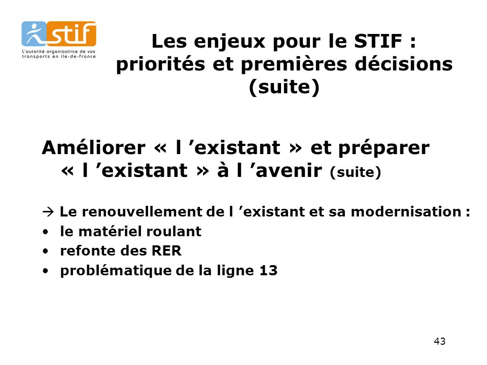 Les enjeux pour le STIF : priorités et premières décisions (suite)