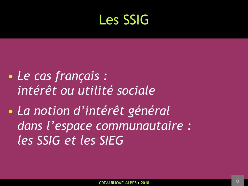 Les SSIG • Le cas français : intérêt ou utilité sociale • La notion d'intérêt général dans l'espace communautaire : les SSIG et les SIEG