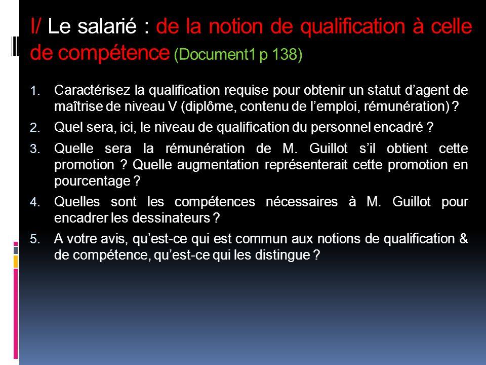 I/ Le salarié : de la notion de qualification à celle de compétence (Document1 p 138)