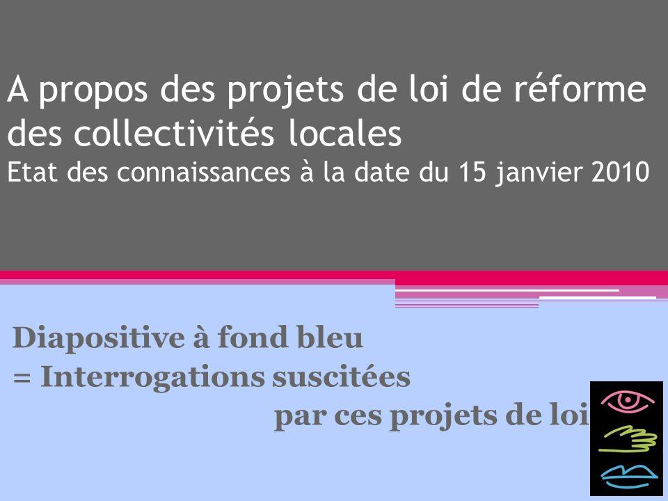 A propos des projets de loi de réforme des collectivités locales Etat des connaissances à la date du 15 janvier 2010