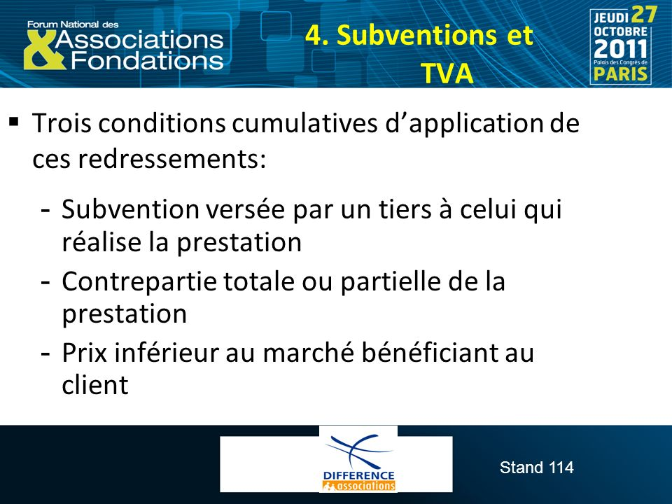 4. Subventions et TVA Trois conditions cumulatives d'application de ces redressements: