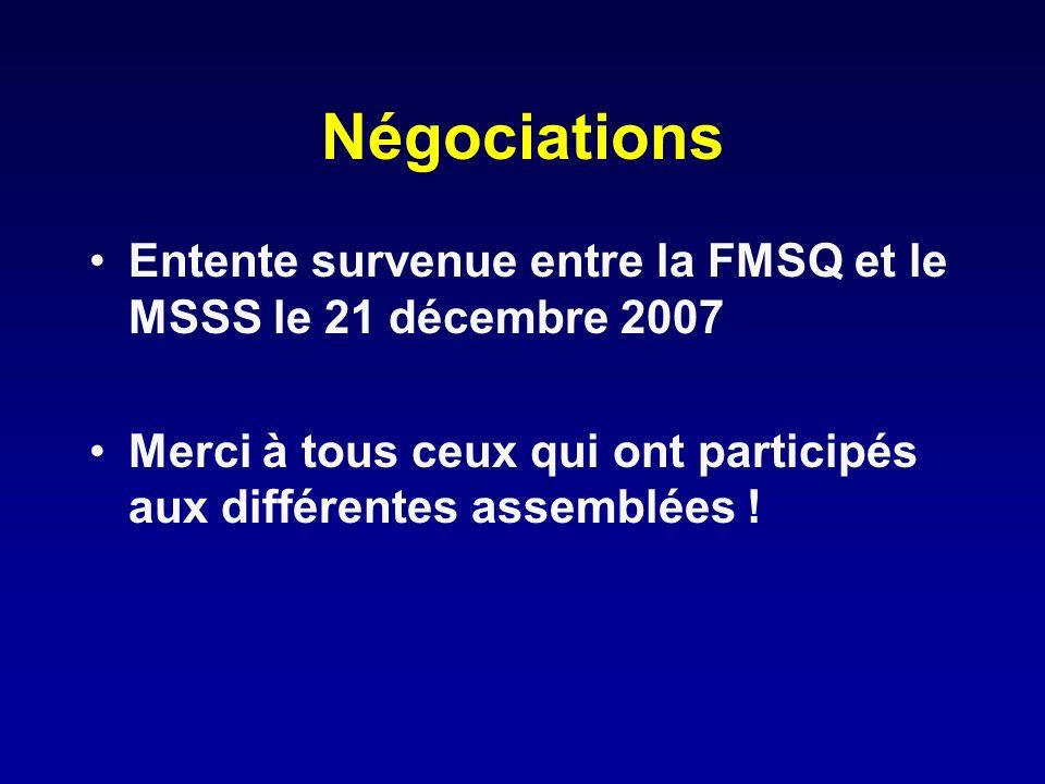 Négociations Entente survenue entre la FMSQ et le MSSS le 21 décembre 2007.