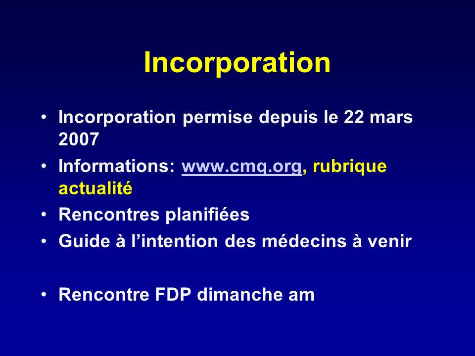 Incorporation Incorporation permise depuis le 22 mars 2007