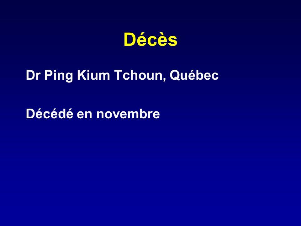 Décès Dr Ping Kium Tchoun, Québec Décédé en novembre