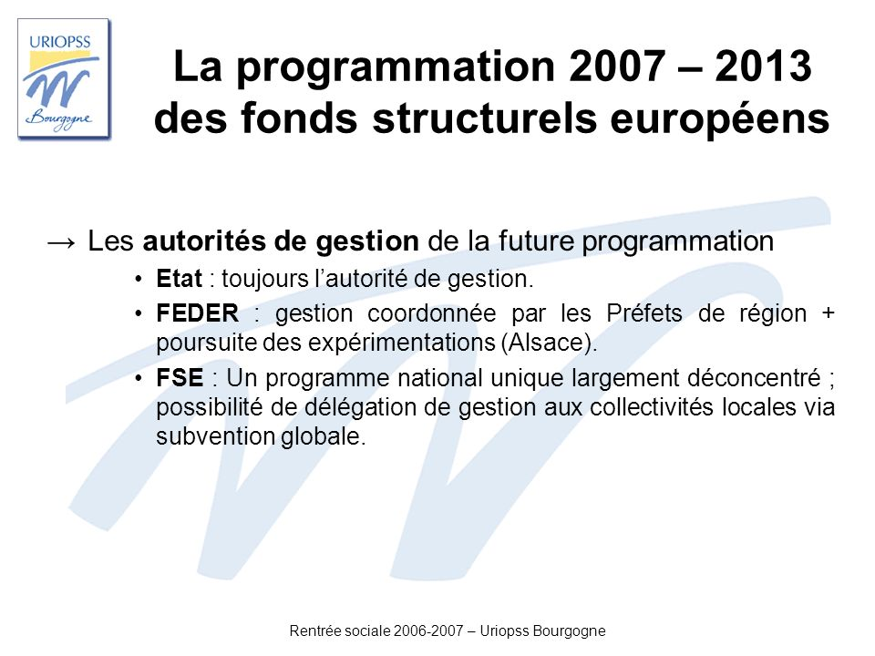 La programmation 2007 – 2013 des fonds structurels européens