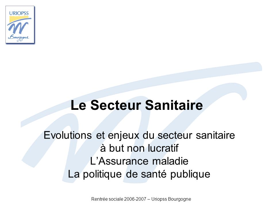 Le Secteur Sanitaire Evolutions et enjeux du secteur sanitaire