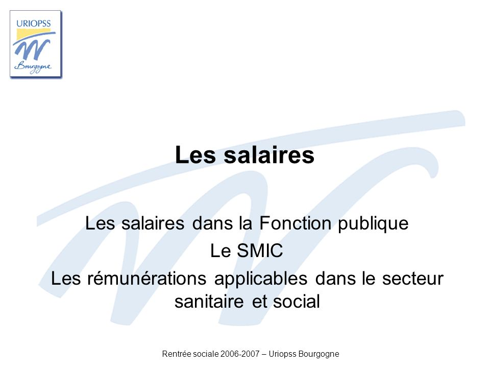 Les salaires Les salaires dans la Fonction publique Le SMIC