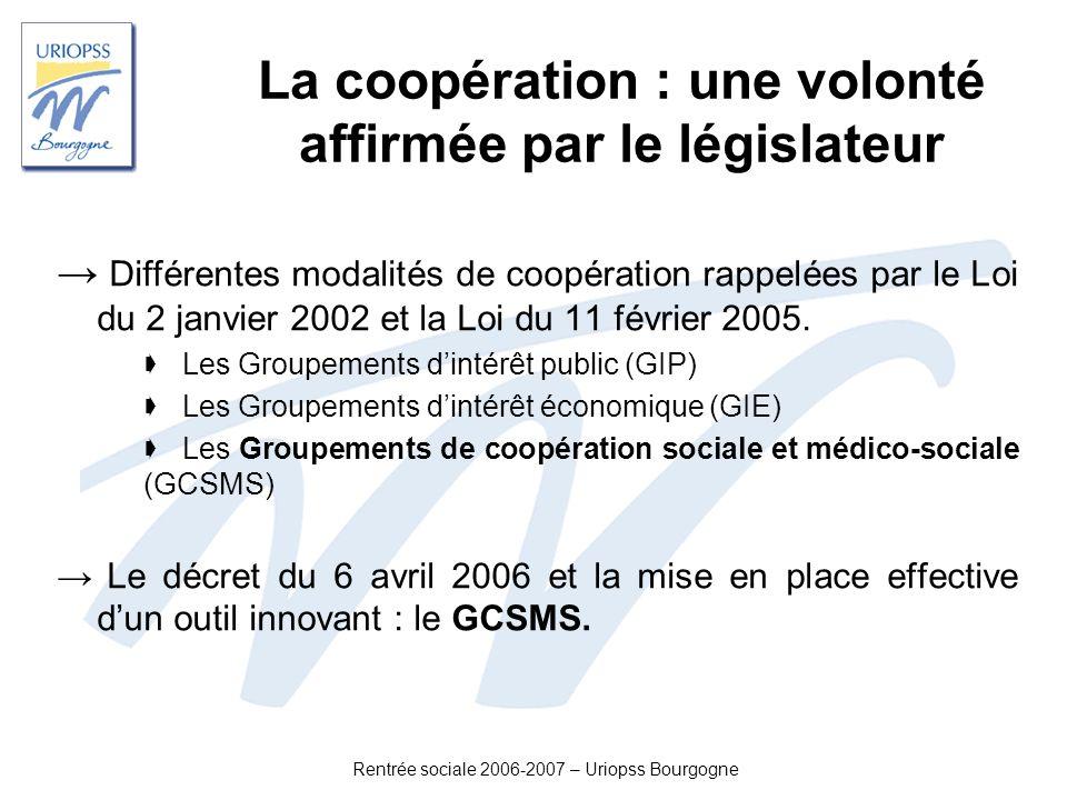 La coopération : une volonté affirmée par le législateur