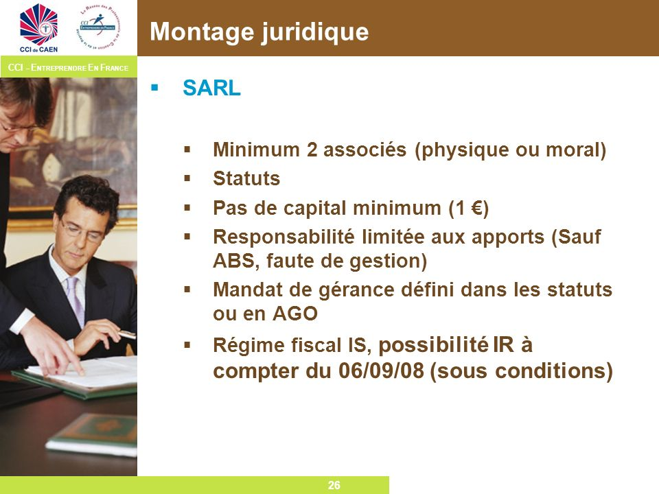 Montage juridique SARL Minimum 2 associés (physique ou moral) Statuts