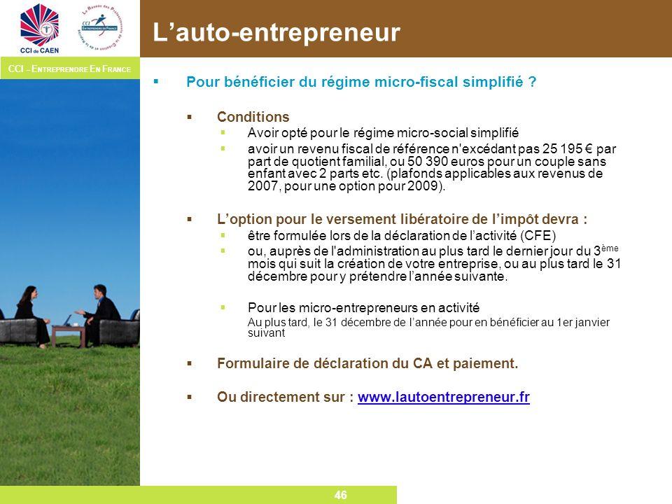 L'auto-entrepreneur Pour bénéficier du régime micro-fiscal simplifié