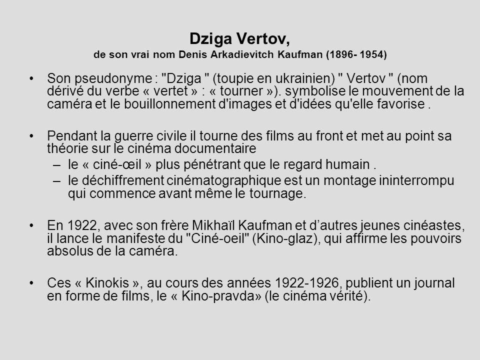 Dziga Vertov, de son vrai nom Denis Arkadievitch Kaufman (1896- 1954)