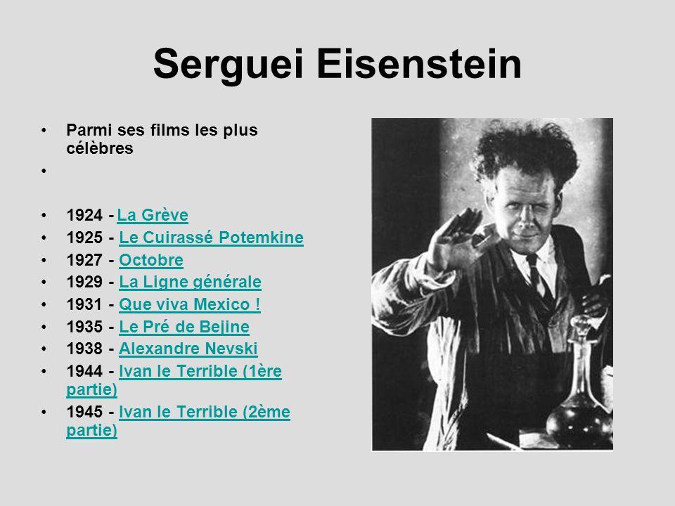 Serguei Eisenstein Parmi ses films les plus célèbres 1924 - La Grève