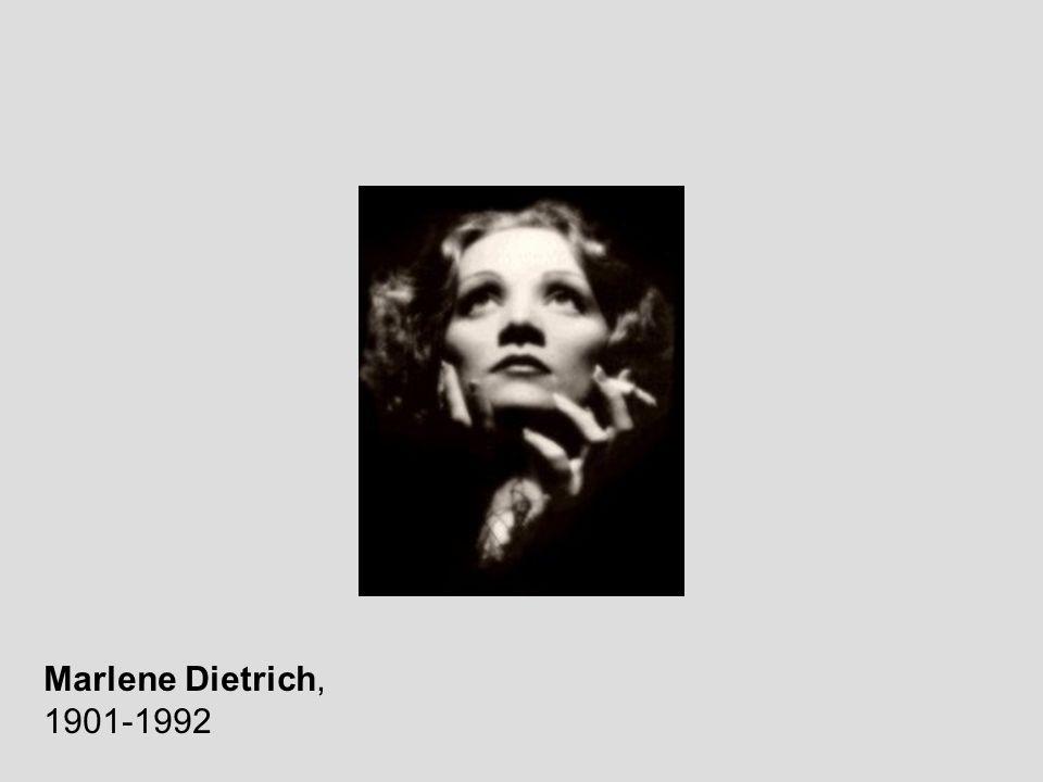 Marlene Dietrich, 1901-1992