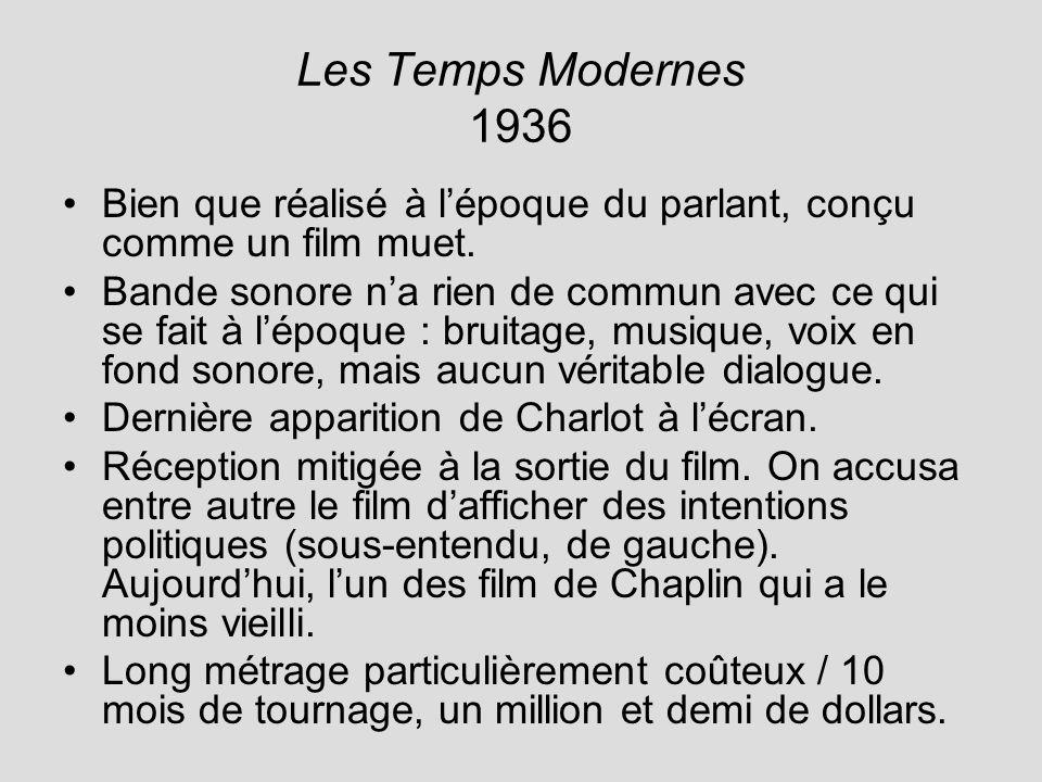 Les Temps Modernes 1936 Bien que réalisé à l'époque du parlant, conçu comme un film muet.