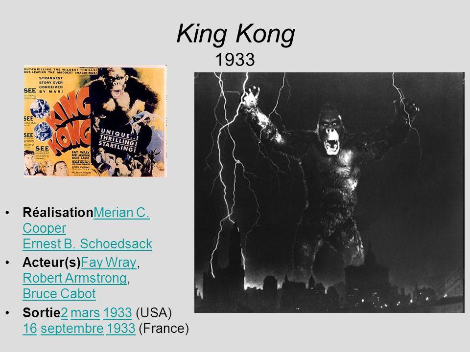 King Kong 1933 RéalisationMerian C. Cooper Ernest B. Schoedsack
