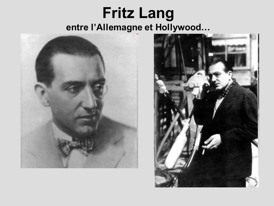 Fritz Lang entre l'Allemagne et Hollywood…