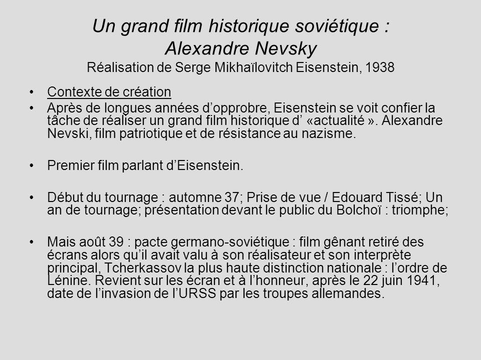 Un grand film historique soviétique : Alexandre Nevsky Réalisation de Serge Mikhaïlovitch Eisenstein, 1938