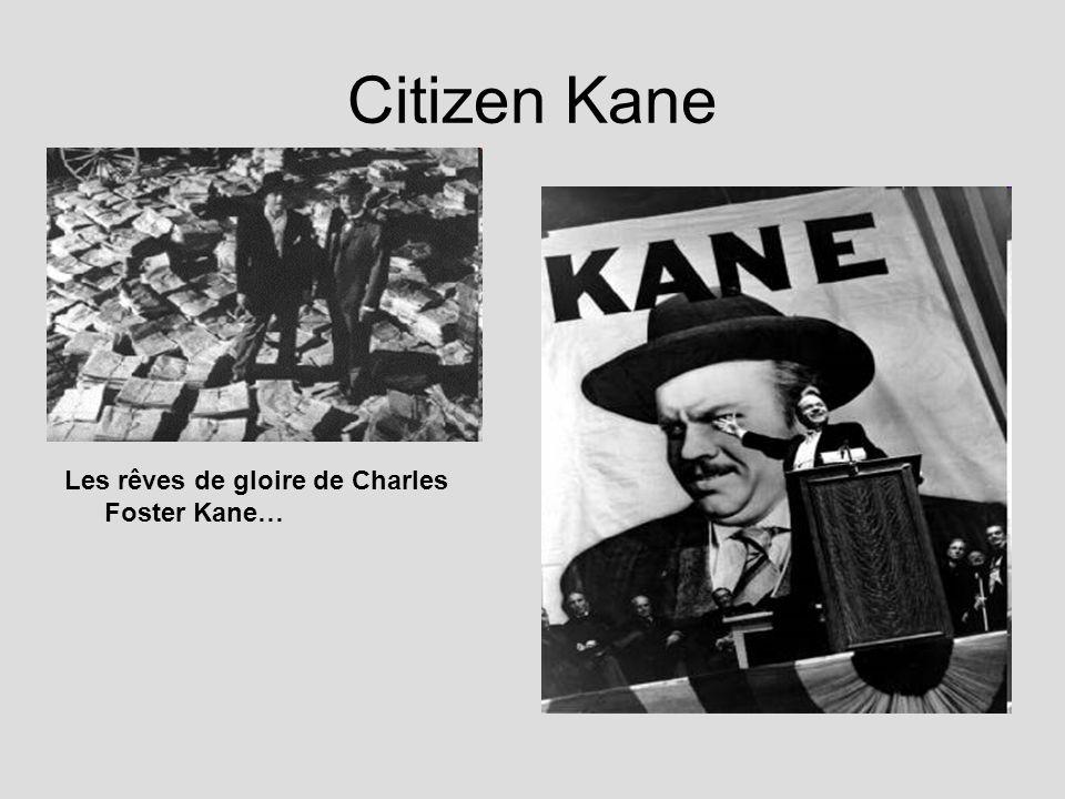 Citizen Kane Les rêves de gloire de Charles Foster Kane…